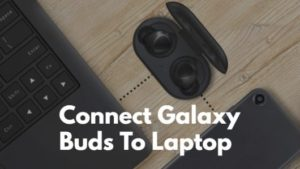 Connect Galaxy Buds To Laptop