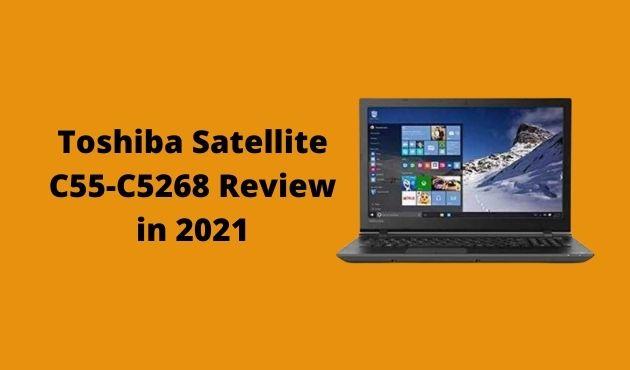 Toshiba Satellite C55-C5268 Review